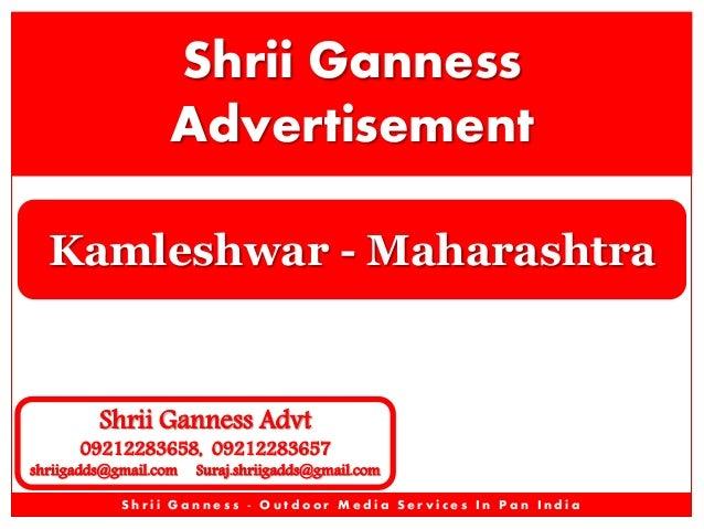 Shrii Ganness Advertisement Kamleshwar - Maharashtra  Shrii Ganness Advt  09212283658, 09212283657  shriigadds@gmail.com  ...