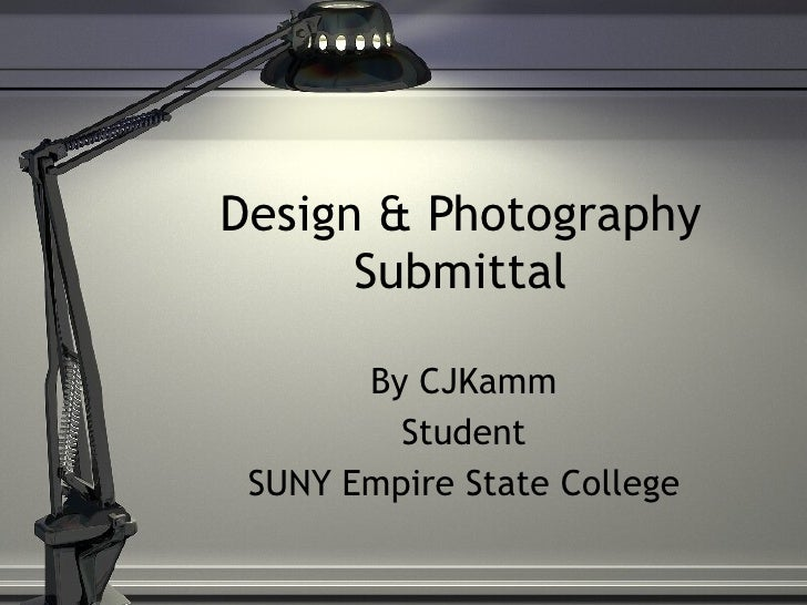 Design & Photography Submittal By CJKamm Student SUNY Empire State College
