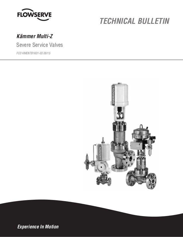 1 Kämmer Series Multi-Z FCD KMENTB1631-03 09/15 Kämmer Multi-Z Severe Service Valves FCD KMENTB1631-03 09/15 TECHNICAL BUL...