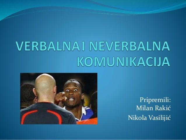 Pripremili: Milan Rakić Nikola Vasilijić