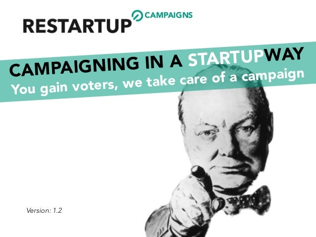 CAMPAIGNING IN A STARTUPWAY You gain voters, we take care of a campaign CAMPAIGNS Version: 1.2