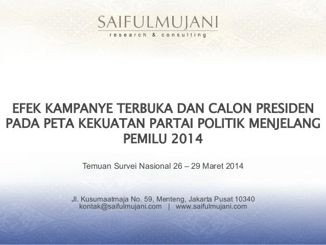 Jl. Kusumaatmaja No. 59, Menteng, Jakarta Pusat 10340 kontak@saifulmujani.com | www.saifulmujani.com EFEK KAMPANYE TERBUKA...