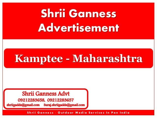 Shrii Ganness Advertisement Kamptee - Maharashtra Shrii Ganness Advt  09212283658, 09212283657  shriigadds@gmail.com  Sura...