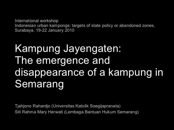 International workshop   Indonesian urban kampongs: targets of state policy or abandoned zones, Surabaya, 19-22 January 20...