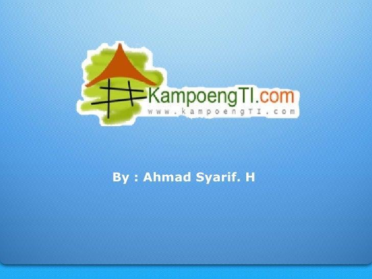 By : Ahmad Syarif. H