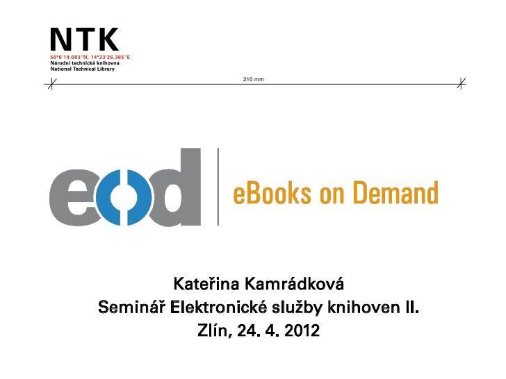 210 mm        Kateřina KamrádkováSeminář Elektronické služby knihoven II.           Zlín, 24. 4. 2012