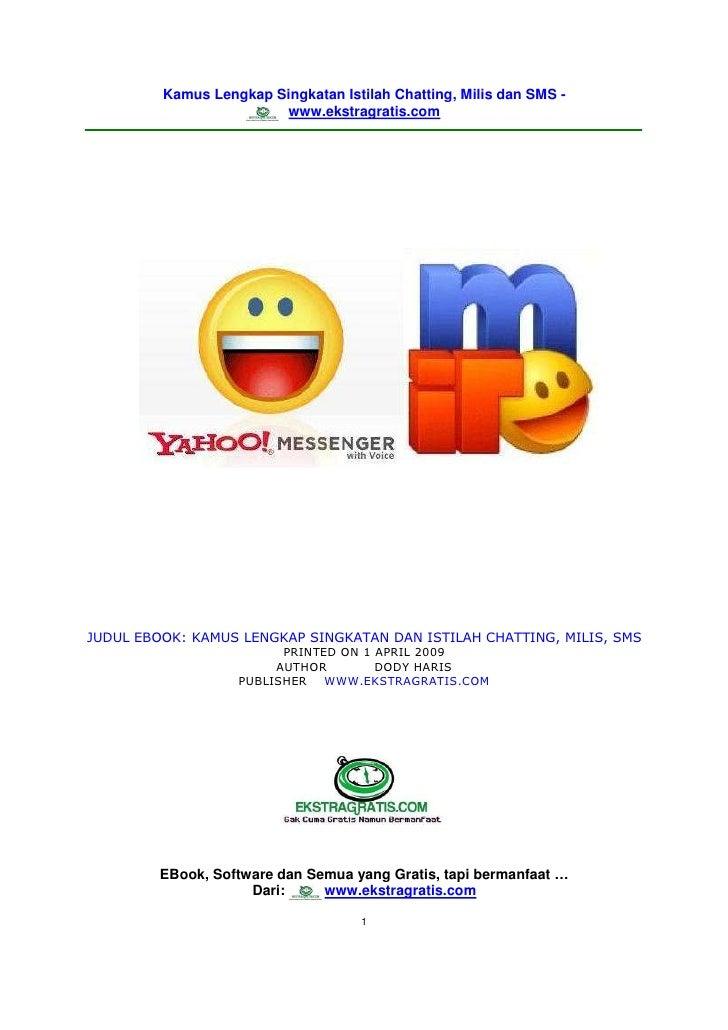 Kamus Lengkap Singkatan Istilah Chatting, Milis dan SMS -                         www.ekstragratis.com     JUDUL EBOOK: KA...