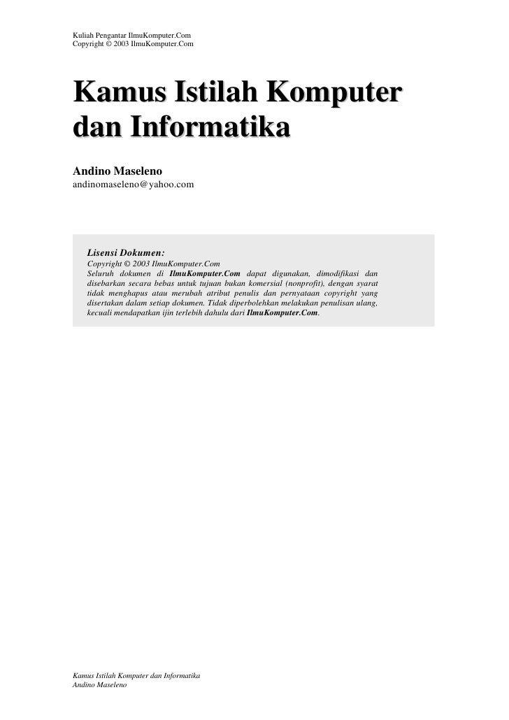 Kuliah Pengantar IlmuKomputer.ComCopyright © 2003 IlmuKomputer.ComKamus Istilah Komputerdan InformatikaAndino Maselenoandi...