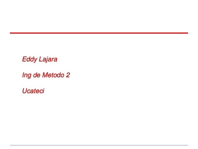 Eddy LajaraIng de Metodo 2Ucateci