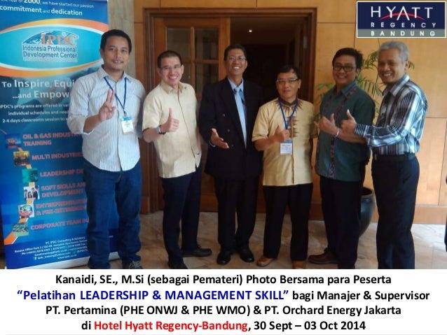 """Kanaidi, SE., M.Si (sebagai Pemateri) Photo Bersama para Peserta """"Pelatihan LEADERSHIP & MANAGEMENT SKILL"""" bagi Manajer & ..."""