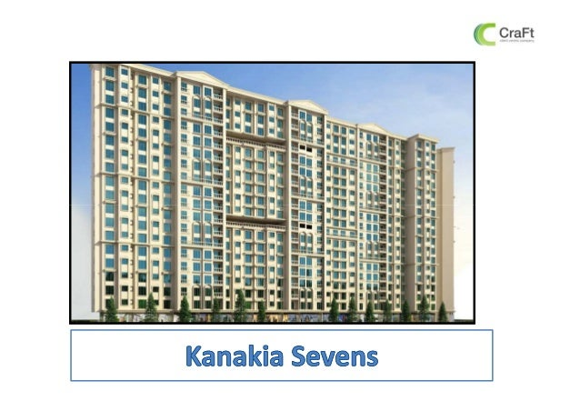 Kanakia Seven-Overview • Living at Sevens is always a blessing • Vastu compliant property at the heart of Andheri East • P...