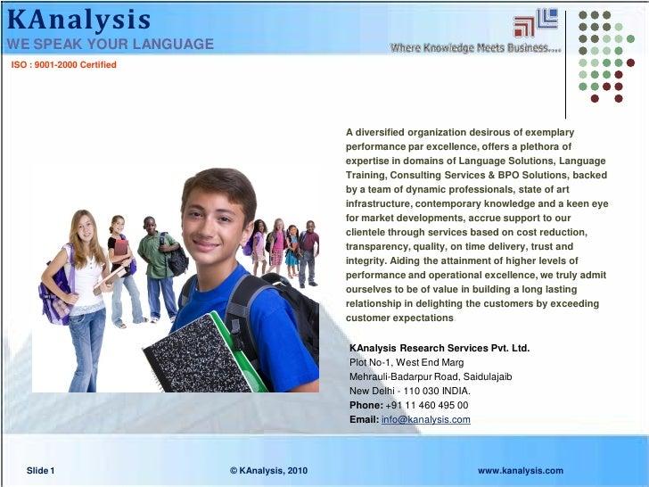 KAnalysis WE SPEAK YOUR LANGUAGE ISO : 9001-2000 Certified                                                     A diversifi...