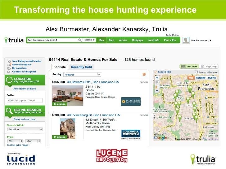 Transforming the house hunting experience       Alex Burmester, Alexander Kanarsky, Trulia