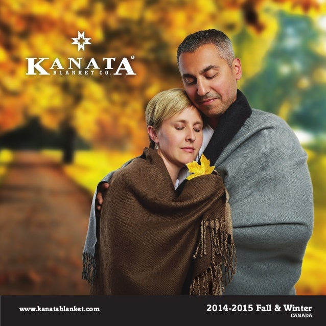 2014-2015 Fall & Winter  CANADA  www.kanatablanket.com