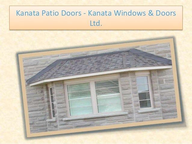 Kanata Patio Doors - Kanata Windows & Doors Ltd.