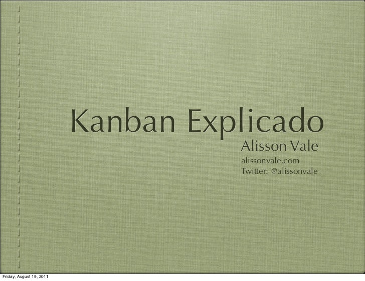 Kanban Explicado                                    Alisson Vale                                    alissonvale.com       ...