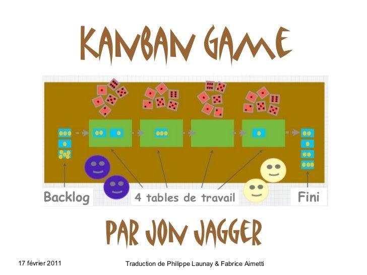 Kanban Game        Backlog        4 tables de travail                            Fini                   par Jon Jagger17 f...