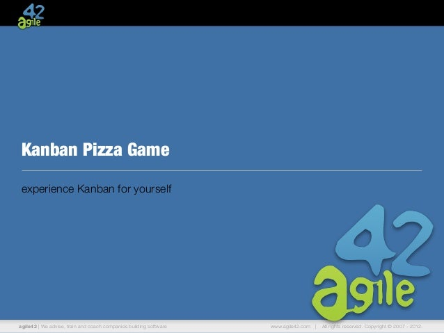 Kanban Pizza Gameexperience Kanban for yourselfagile42 | We advise, train and coach companies building software   www.agil...