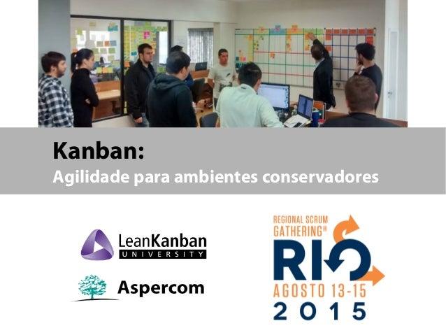 Kanban: Agilidade para ambientes conservadores