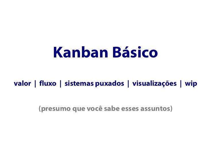 Kanban Avançado - Além de Visualizações e Limites Slide 2