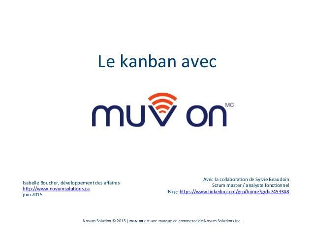 Le  kanban  avec   Isabelle  Boucher,  développement  des  affaires     h:p://www.novumsolu?ons.ca   ju...