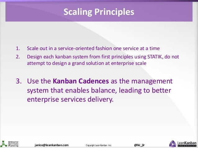 @lki_jlrCopyright Lean Kanban Inc.janice@leankanban.com Scaling Principles 1. Scale out in a service-oriented fashion one ...