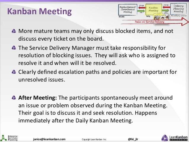@lki_jlrCopyright Lean Kanban Inc.janice@leankanban.com Kanban Meeting More mature teams may only discuss blocked items, a...