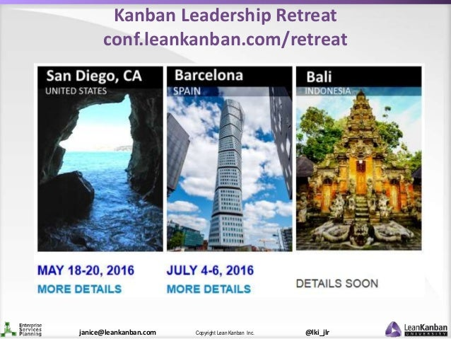 @lki_jlrCopyright Lean Kanban Inc.janice@leankanban.com Kanban Leadership Retreat conf.leankanban.com/retreat