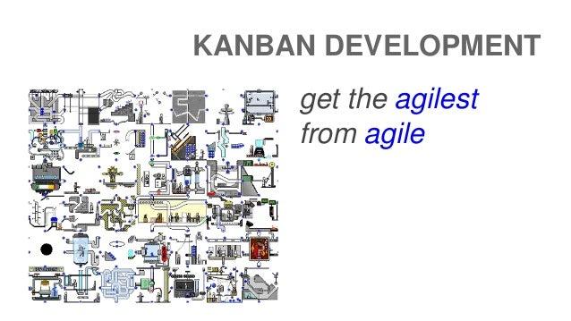 KANBAN DEVELOPMENT  get the agilest  from agile