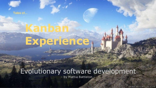 Tales of...  Kanban Experience Evolutionary software development - by Mattia Battiston -