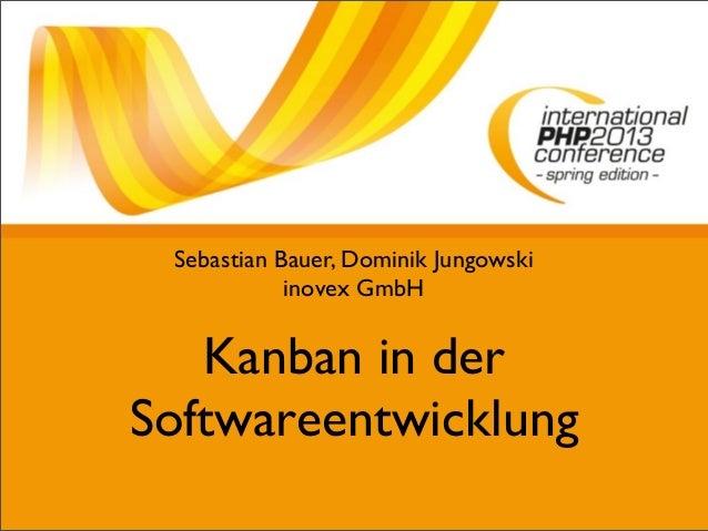 Kanban in derSoftwareentwicklungSebastian Bauer, Dominik Jungowskiinovex GmbH