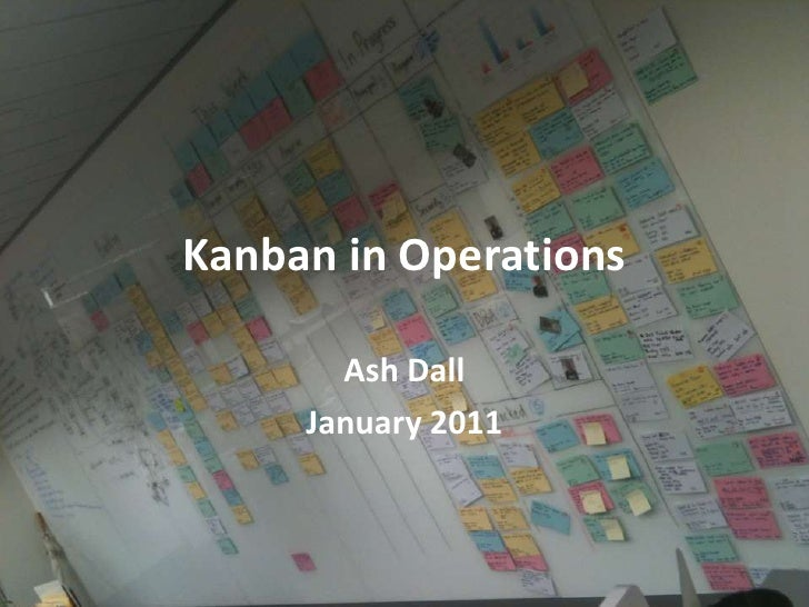Kanban in Operations<br />Ash Dall<br />January 2011<br />