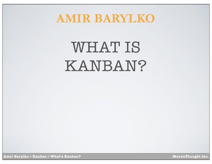 AMIR BARYLKO                              WHAT IS                              KANBAN?Amir Barylko > Kanban > What's Kanba...