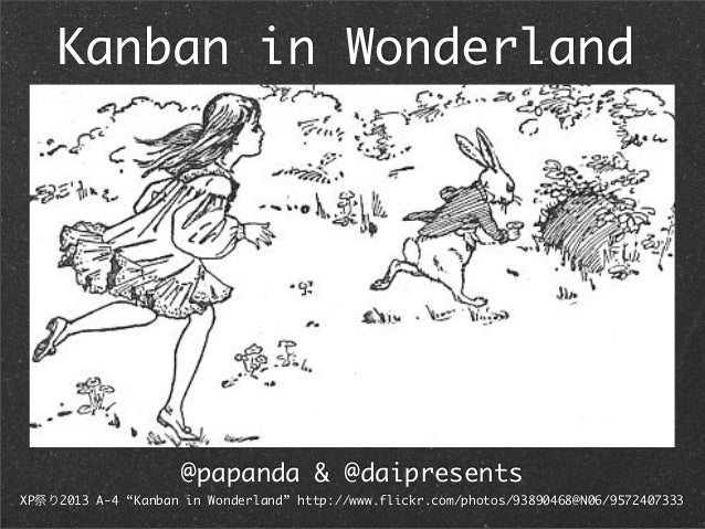 "Kanban in Wonderland @papanda & @daipresents XP祭り2013 A-4 ""Kanban in Wonderland"" http://www.flickr.com/photos/93890468@N06..."