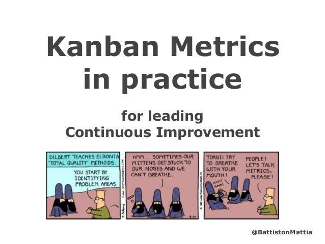 for leading Continuous Improvement Kanban Metrics in practice @BattistonMattia