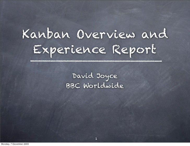 Kanban Overview and                   Experience Report                             David Joyce                           ...
