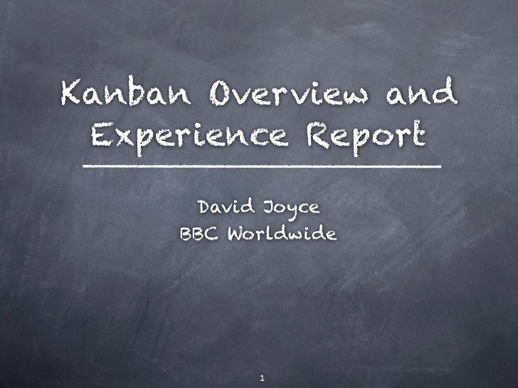 Kanban Overview and  Experience Report        David Joyce      BBC Worldwide                1