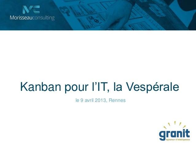Kanban pour l'IT, la Vespéralele 9 avril 2013, Rennes