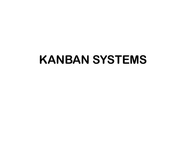 KANBAN SYSTEMS <br />