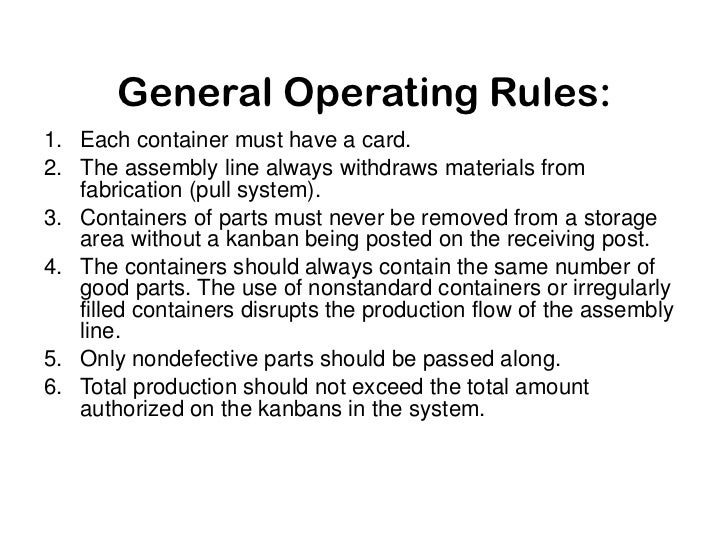 General Operating Rules:<br />Each container must have a card.<br />The assembly line always withdraws materials from fabr...