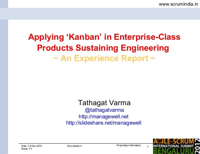 www.scrumindia.in     Applying 'Kanban' in Enterprise-Class       Products Sustaining Engineering           ~ An Experienc...