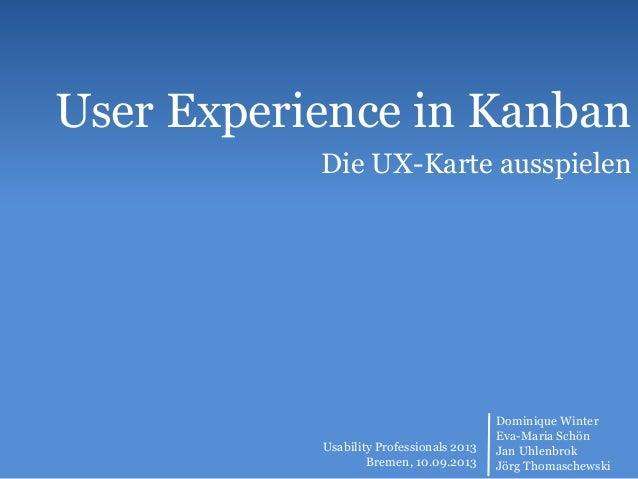 User Experience in Kanban Die UX-Karte ausspielen Dominique Winter Eva-Maria Schön Jan Uhlenbrok Jörg Thomaschewski Usabil...