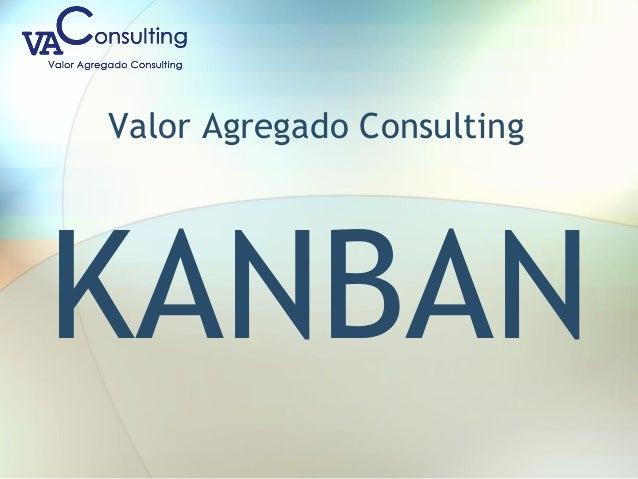 Valor Agregado Consulting KANBAN