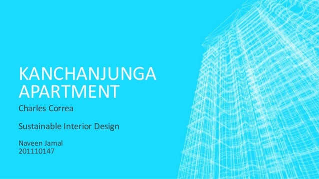 KANCHANJUNGA  APARTMENT  Charles Correa  Sustainable Interior Design  Naveen Jamal  201110147