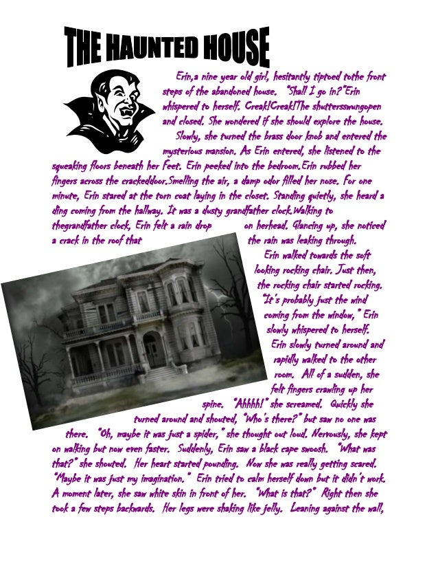 """Erin,a nine year old girl, hesitantly tiptoed tothe front steps of the abandoned house. """"Shall I go in?""""Erin whispered to ..."""