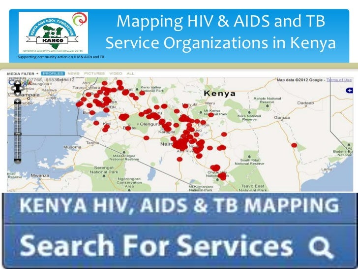 Mapping HIV & AIDS and TB                                                   Service Organizations in KenyaSupporting commu...