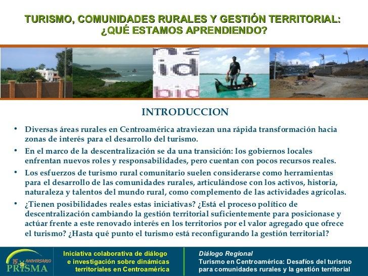TURISMO, COMUNIDADES RURALES Y GESTIÓN TERRITORIAL:  ¿QUÉ ESTAMOS APRENDIENDO? <ul><li>Diversas áreas rurales en Centroamé...