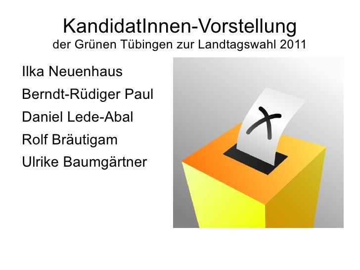 KandidatInnen-Vorstellung der Grünen Tübingen zur Landtagswahl 2011 <ul><li>Ilka Neuenhaus