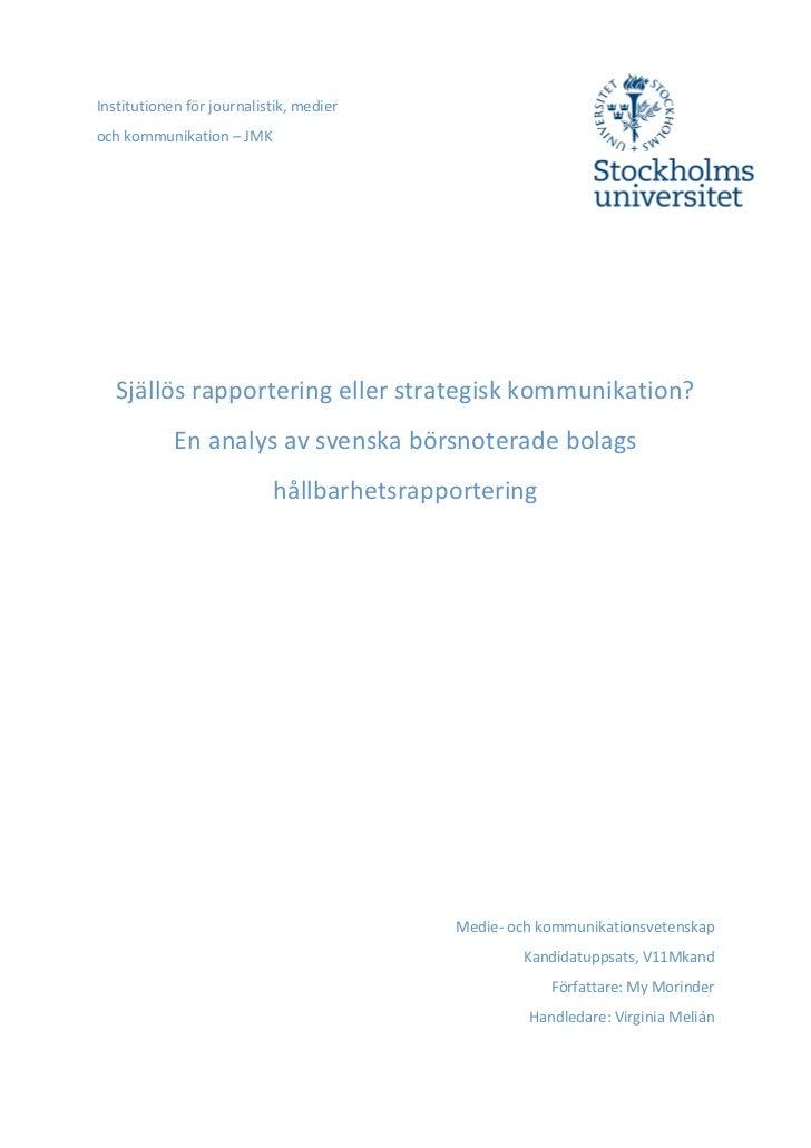 Institutionenförjournalistik,medierochkommunikation–JMK   Själlösrapporteringellerstrategiskkommunikation? ...