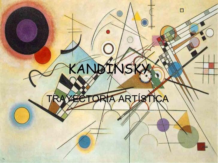 KANDINSKY TRAYECTORIA ARTÍSTICA